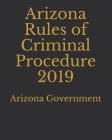 Arizona Rules of Criminal Procedure 2019 Cover Image