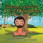 Jainism For Children: The 24 Founders Cover Image