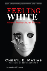 Feeling White: Whiteness, Emotionality, and Education (Cultural Pluralism #2) Cover Image