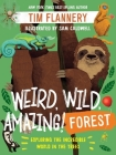 Weird, Wild, Amazing! Forest: Exploring the Incredible World in the Trees Cover Image