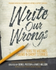 Write Our Wrongs: Letters to Victims, poems, and short stories Cover Image