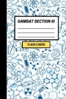 GAMSAT Section 3 Flashcards: Create your own Science Flash cards for Section 3. Includes Spaced Repetition and Lapse Tracker (200 cards) Cover Image