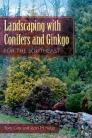 Landscaping with Conifers and Ginkgo for the Southeast Cover Image