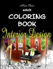 Adult Coloring Book - Interior Design: Inspirational Designs of Beautifully Decorated Rooms for Relaxation Cover Image