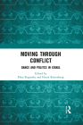 Moving Through Conflict: Dance and Politcs in Israel Cover Image