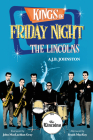 Kings of Friday Night: The Lincolns Cover Image