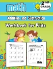 2nd Grade Math Addition and Subtraction Workbook for Kids: Grade 2 Activity Book, Second Grade Math Workbook, Fun Math Books for 2nd Grade Cover Image