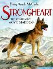 Strongheart: The World's First Movie Star Dog Cover Image