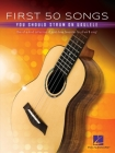 First 50 Songs You Should Strum on Ukulele - Songbook with Melody/Lyrics/Chord Diagrams Cover Image