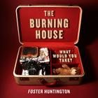 The Burning House: What Would You Take? Cover Image