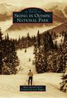 Skiing in Olympic National Park (Images of America) Cover Image
