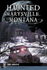 Haunted Marysville, Montana Cover Image