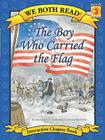 The Boy Who Carried the Flag (We Both Read - Level 3 (Paperback)) (We Both Read: Level 3) Cover Image
