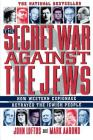 The Secret War Against the Jews: How Western Espionage Betrayed The Jewish People Cover Image