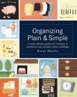 Organizing Plain & Simple: A Ready Reference Guide with Hundreds of Solutions to Your Everyday Clutter Challenges Cover Image