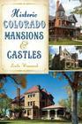 Historic Colorado Mansions & Castles (Landmarks) Cover Image