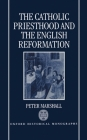 The Catholic Priesthood and the English Reformation (Oxford Historical Monographs) Cover Image