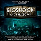 Bioshock and Philosophy Lib/E: Irrational Game, Rational Book Cover Image