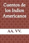Cuentos de los Indios Americanos Cover Image