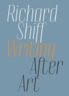 Writing after Art: Essays on Modern and Contemporary Artists Cover Image