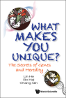 What Makes You Unique?: The Secrets of Genes and Heredity Cover Image