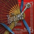 These Ruthless Deeds Lib/E Cover Image