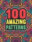 100 Amazing Pattern Coloring Book for Adults: abstract coloring books for adults-Relaxing coloring books for adults. Pattern coloring books for adults Cover Image