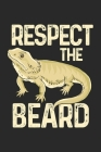 Respect The Beard: Bartagame Notizbuch / Tagebuch / Heft mit Karierten Seiten. Notizheft mit Weißen Karo Seiten, Malbuch, Journal, Sketch Cover Image