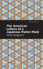 The American Letters of a Japanese Parlor-Maid Cover Image