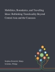 Mobilities, Boundaries, and Travelling Ideas: Rethinking Translocality Beyond Central Asia and the Caucasus Cover Image