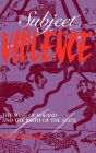The Subject of Violence: The Song of Roland and the Birth of the State Cover Image