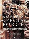 America's Special Forces: Weapons, Missions, Training Cover Image
