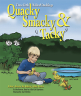 Quacky, Smacky & Tacky: A Story about a Boy Raising 3 Baby Ducks Cover Image