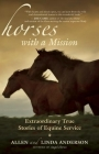 Horses with a Mission: Extraordinary True Stories of Equine Service Cover Image