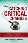 Catching Critical Changes: Six Essential Steps for Effective Nursing Assessment Cover Image