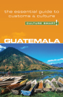 Guatemala - Culture Smart!: The Essential Guide to Customs & Culture Cover Image