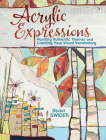 Acrylic Expressions: Painting Authentic Themes and Creating Your Visual Vocabulary Cover Image