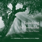 Touching the Invisible: Exploring the Way of Shiatsu Cover Image