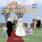Katie Mouse and the Perfect Wedding: A Flower Girl Story Cover Image
