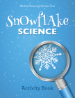 Snowflake Science: Activity Book Cover Image