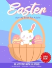 Easter Activity Book for Adults: 96 Activities With Solutions - 24 Word Search - 24 Mandala - 24 Sudoku - 24 Mazes - Large Print Cover Image