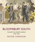 Bloomsbury South: The Arts in Christchurch 1933 - 1953 Cover Image