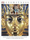 DK Eyewitness Books: Ancient Egypt: Explore the Nile Valley Civilizations from Colossal Temples to Tombs Packed with Cover Image
