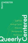 Queerly Centered: LGBTQA Writing Center Directors Navigate the Workplace Cover Image