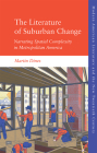 The Literature of Suburban Change: Narrating Spatial Complexity in Metropolitan America Cover Image
