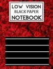 Low Vision Black Paper Notebook: Bold Line Writing Paper For Low Vision, great for Visually Impaired, Eyesight, student, writers, work, school, Senior Cover Image