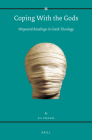 Coping with the Gods: Wayward Readings in Greek Theology (Religions in the Graeco-Roman World #173) Cover Image
