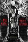 Out to Get You: 13 Tales of Weirdness and Woe Cover Image