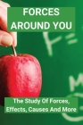 Forces Around You: The Study Of Forces, Effects, Causes And More: Non Contact Force Cover Image