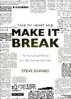 Take My Heart and Make It Break: The Pursuit and Rescue of a Man Running from God Cover Image